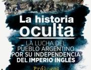 La historia oculta La lucha del pueblo argentino por su independencia del imperio ingles Prologo de Pacho O'Donnell