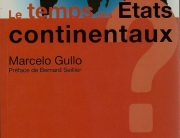 le-temps-des-etats-continentaus-marcelo-gullo